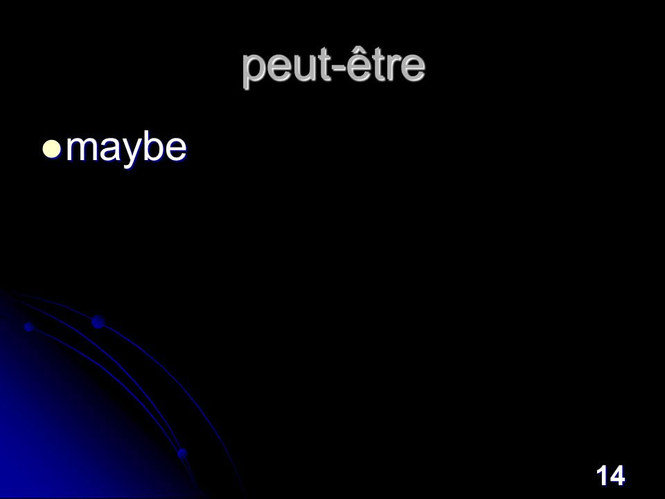 14 peut-être maybe maybe