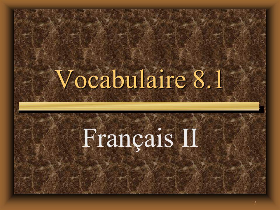 1 Vocabulaire 8.1 Français II