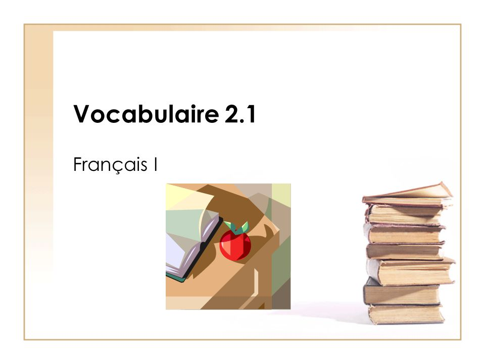 Vocabulaire 2.1 Français I