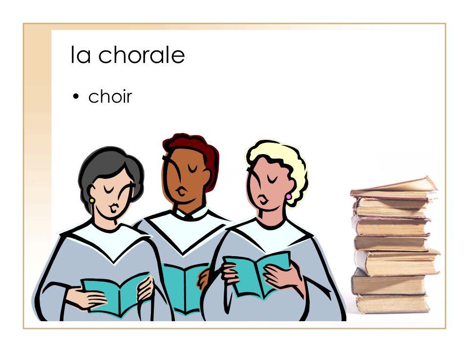 la chorale choir