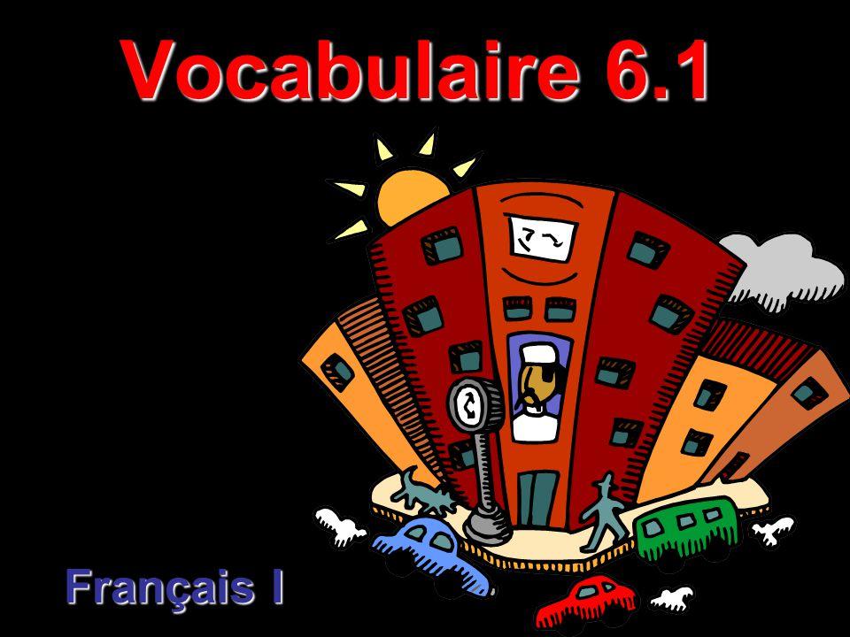 Vocabulaire 6.1 Français I