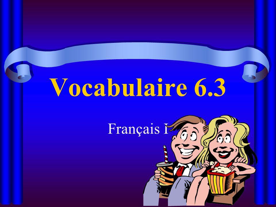 Vocabulaire 6.3 Français I