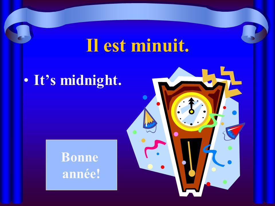 Il est minuit. It's midnight. Bonne année!