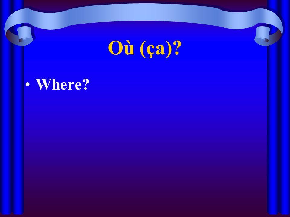 Où (ça) Where