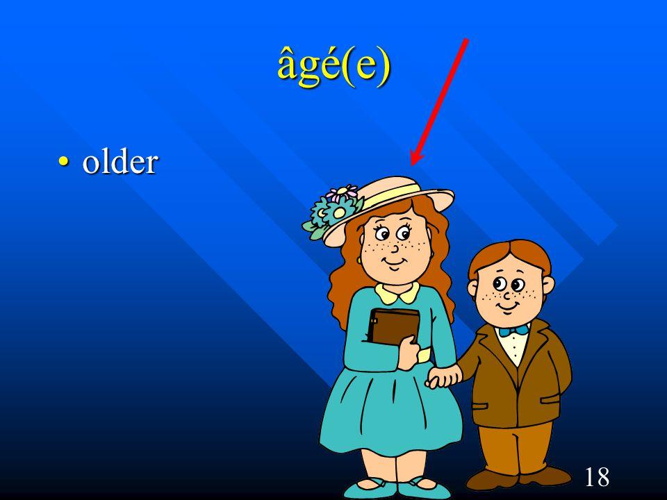 18 âgé(e) olderolder