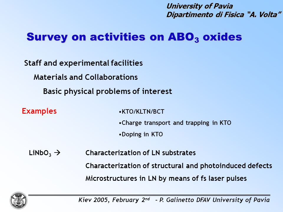 "Survey on activities on ABO 3 oxides University of Pavia Dipartimento di Fisica ""A. Volta"" LiNbO 3  Characterization of LN substrates Characterizatio"