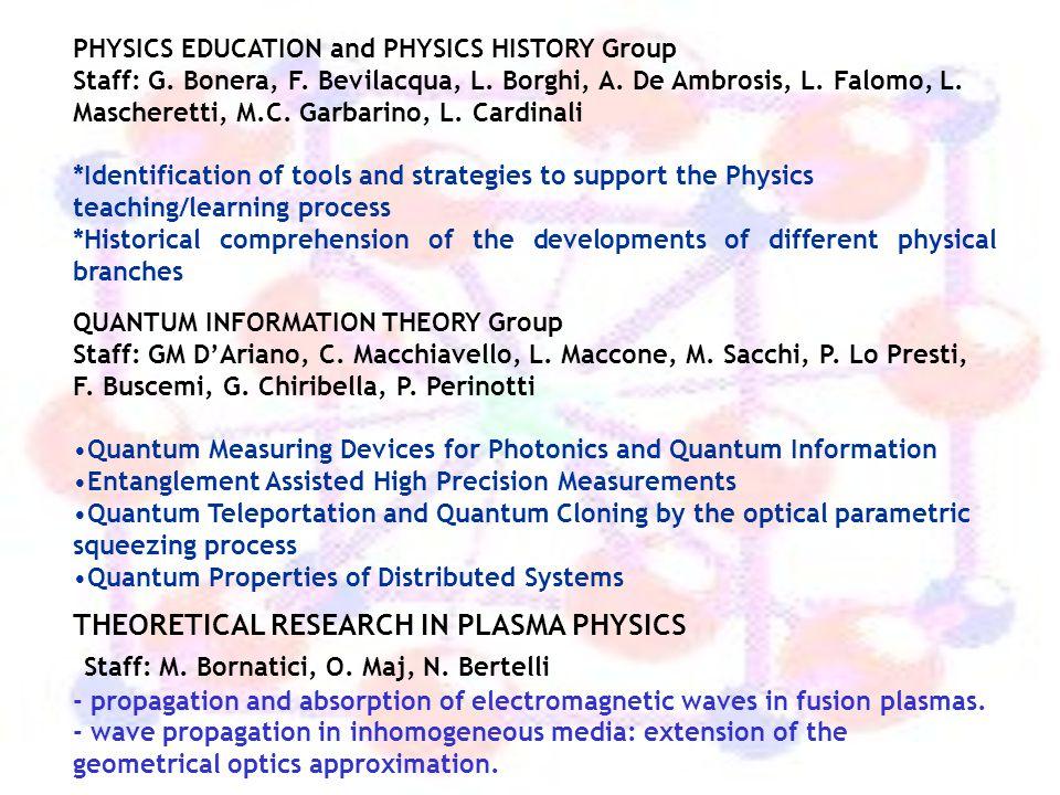 PHYSICS EDUCATION and PHYSICS HISTORY Group Staff: G. Bonera, F. Bevilacqua, L. Borghi, A. De Ambrosis, L. Falomo, L. Mascheretti, M.C. Garbarino, L.