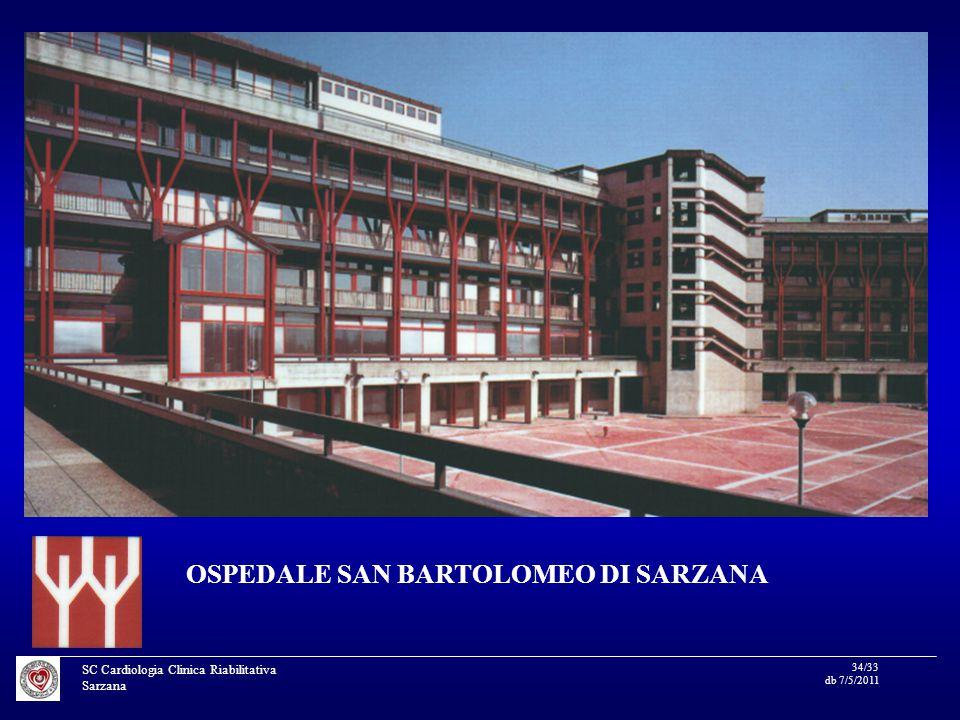 SC Cardiologia Clinica Riabilitativa Sarzana 34/33 db 7/5/2011 OSPEDALE SAN BARTOLOMEO DI SARZANA