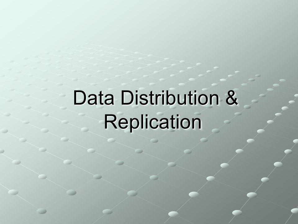 Data Distribution & Replication Data Distribution & Replication