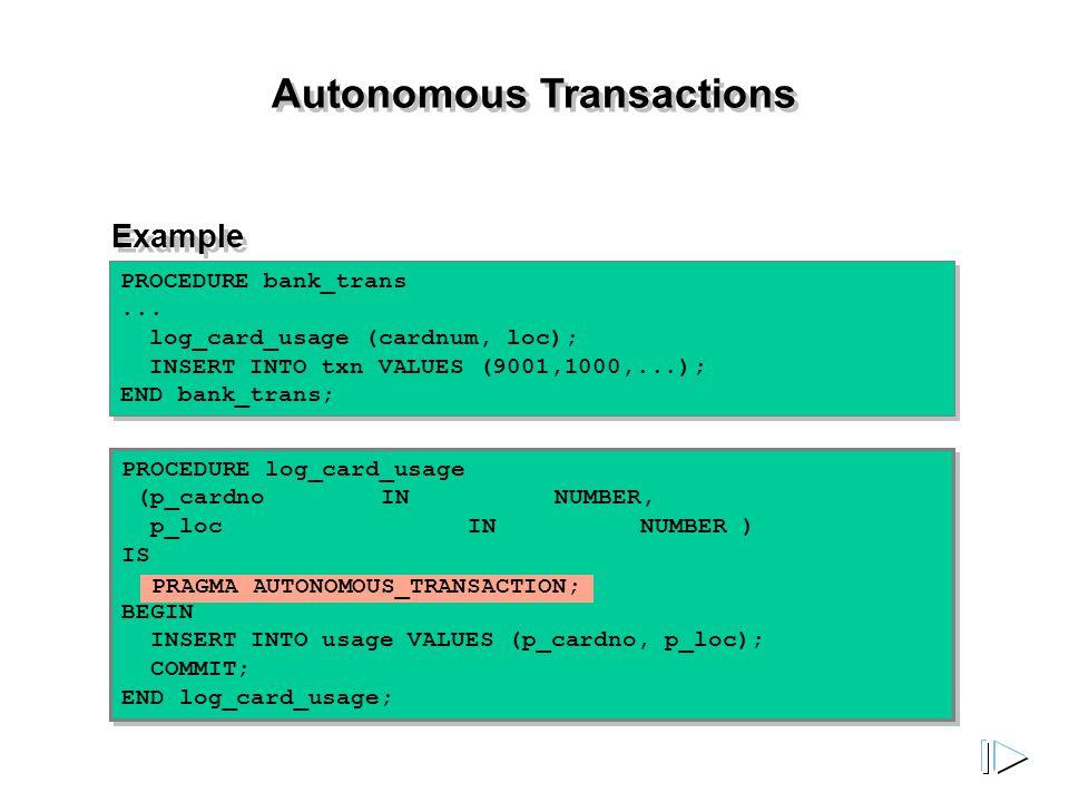 Autonomous Transactions PROCEDURE bank_trans...