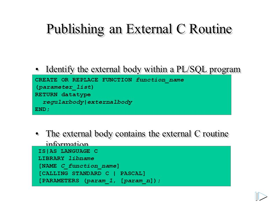 Identify the external body within a PL/SQL program to publish the external C routine.