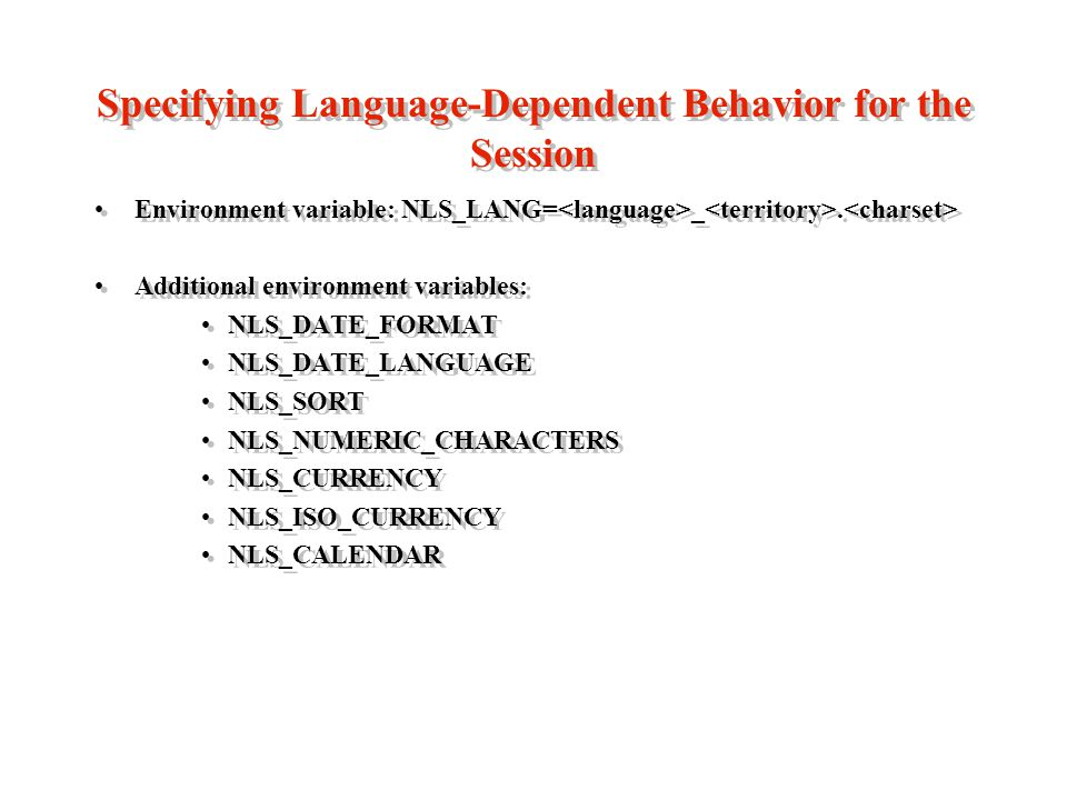 Specifying Language-Dependent Behavior for the Session Environment variable: NLS_LANG= _.