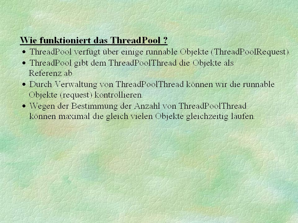 ThreadPoolThread Objekte (ThreadPoolRequest) § ThreadPool