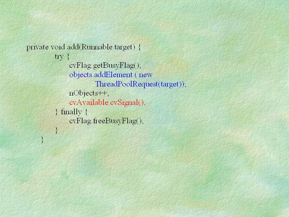 public class DaemonLock { private int lockCount = 0; public synchronized void acquire() { if (lockCount++ = 0 ) { Thread t = new Thread(this); t.setDaemon(false); t.start();} } public synchronized void release() { if (--lockCount == 0) { notify();} } public synchronized void run() { while (lockCount != 0) { try { wait(); }catch(InterruptedException ex) {}; }} }