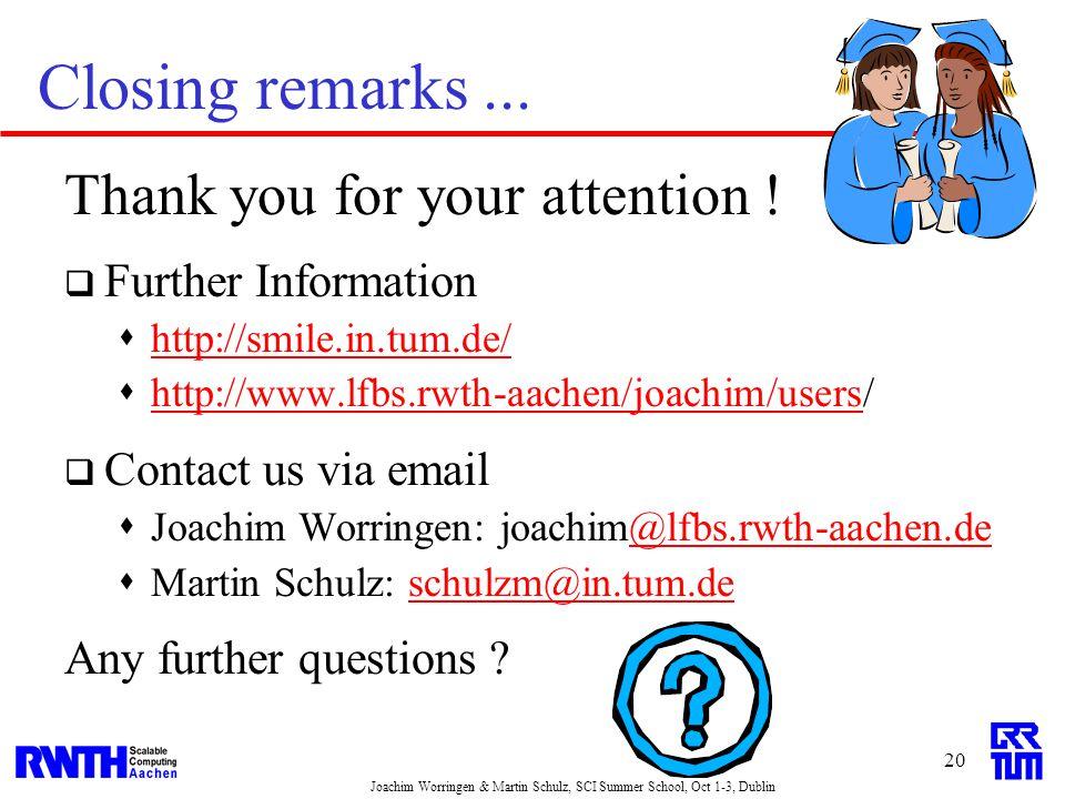 Joachim Worringen & Martin Schulz, SCI Summer School, Oct 1-3, Dublin 20 Closing remarks...