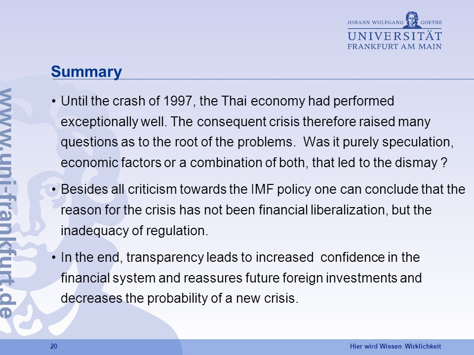Hier wird Wissen Wirklichkeit 20 Summary Until the crash of 1997, the Thai economy had performed exceptionally well.
