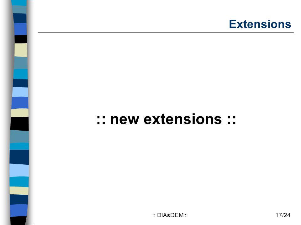 17/24:: DIAsDEM :: Extensions :: new extensions ::
