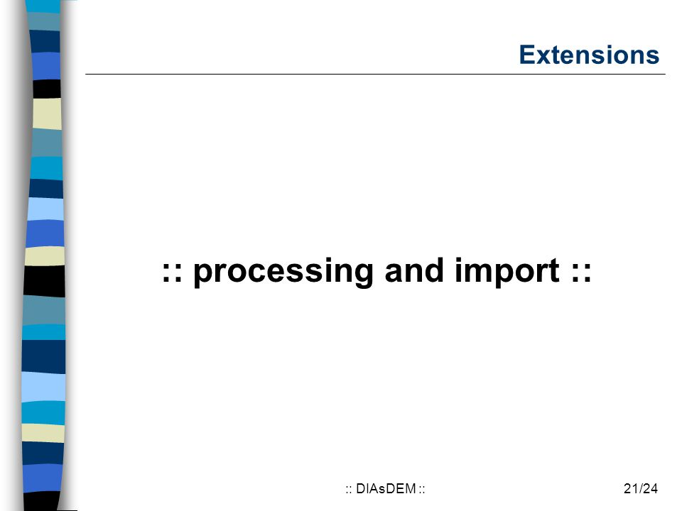 21/24:: DIAsDEM :: Extensions :: processing and import ::