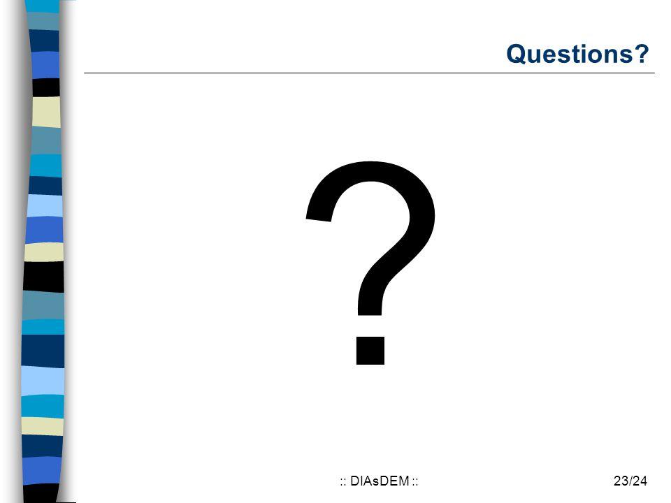 23/24:: DIAsDEM :: Questions? ?