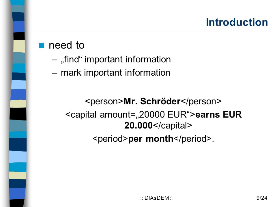 "9/24:: DIAsDEM :: Introduction need to –""find important information –mark important information Mr."