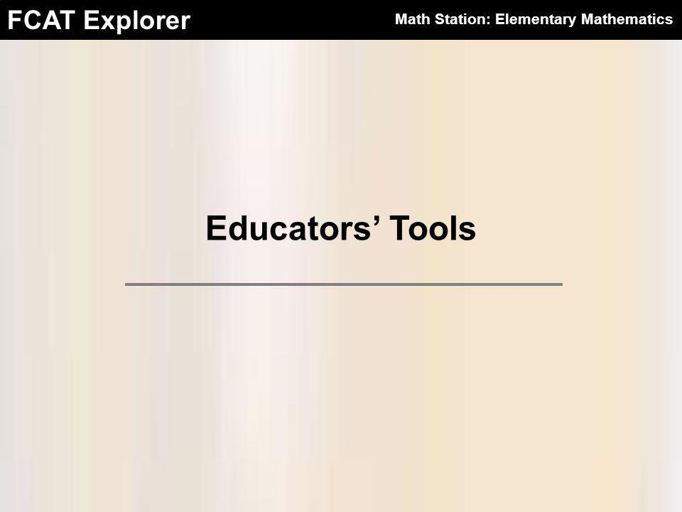 FCAT Explorer Math Station: Elementary Mathematics Educators' Tools