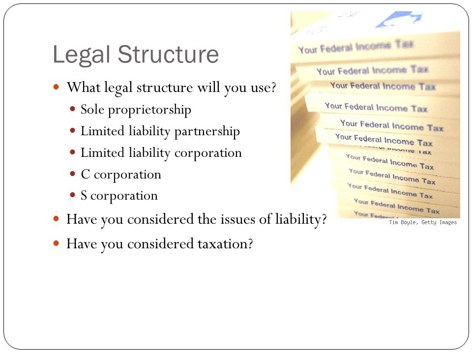 Legal Structure What legal structure will you use? Sole proprietorship Limited liability partnership Limited liability corporation C corporation S cor