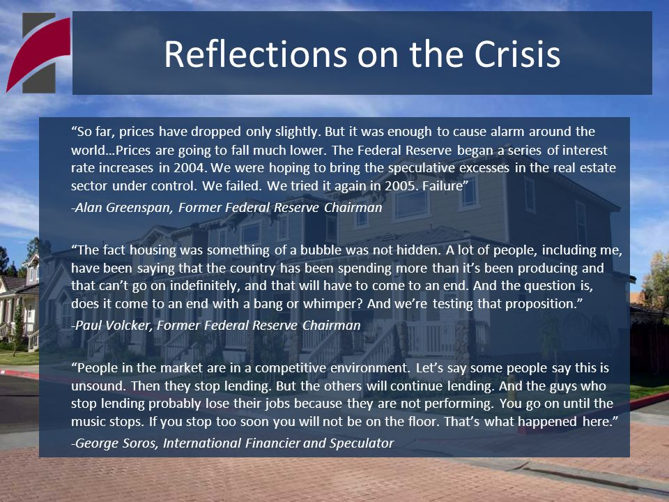 "Reflections on the Crisis ""So far, prices have dropped only slightly. But it was enough to cause alarm around the world…Prices are going to fall much"