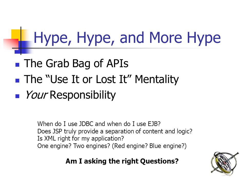 Hype, Hype, and More Hype When do I use JDBC and when do I use EJB.