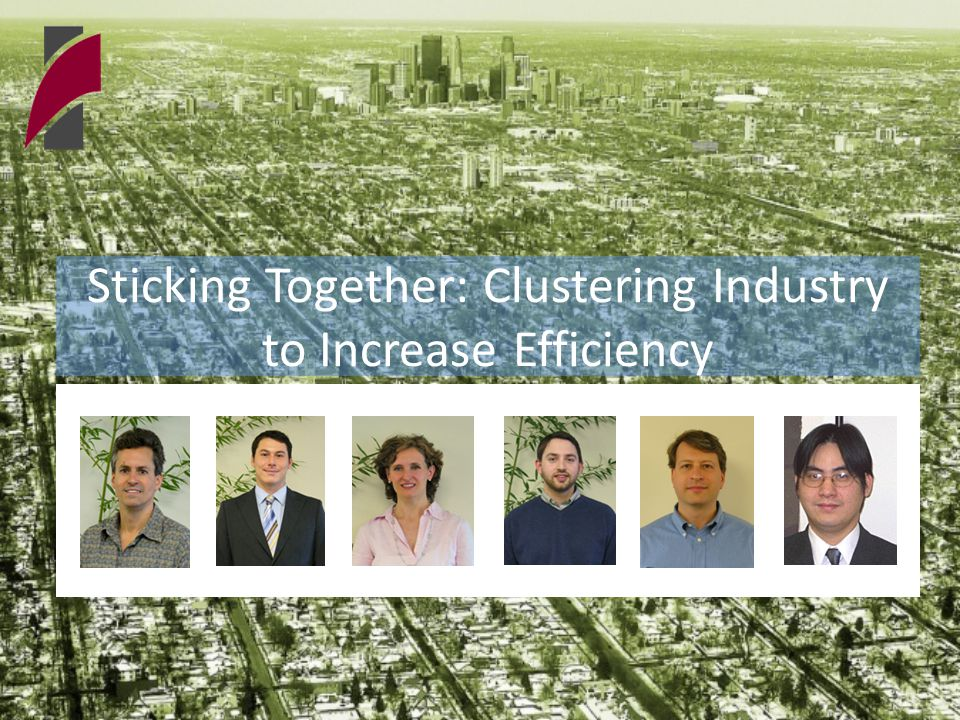 Sticking Together: Clustering Industry to Increase Efficiency