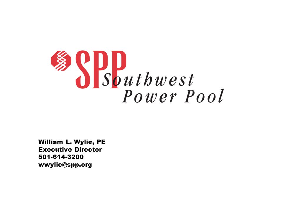 William L. Wylie, PE Executive Director 501-614-3200 wwylie@spp.org