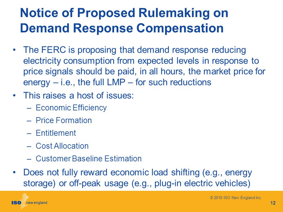 Notice of Proposed Rulemaking on Demand Response Compensation The FERC is proposing that demand response reducing electricity consumption from expecte