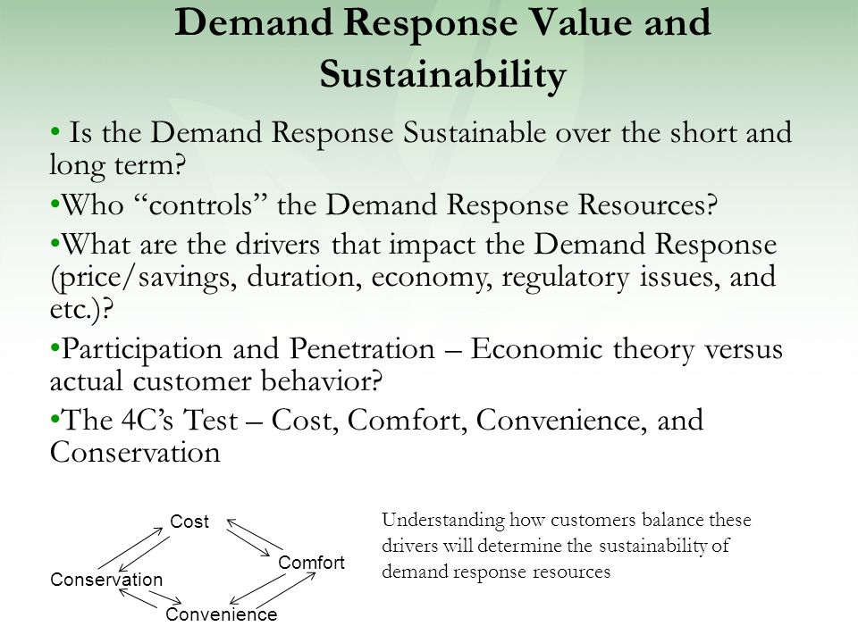 Demand Response Value and Sustainability Is the Demand Response Sustainable over the short and long term.