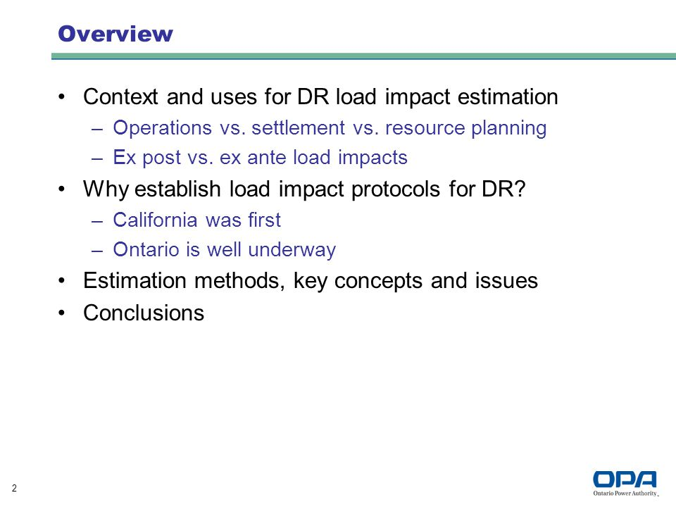 2 Overview Context and uses for DR load impact estimation –Operations vs.