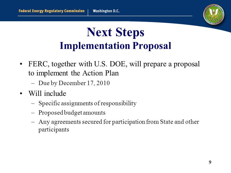 9 Next Steps Implementation Proposal FERC, together with U.S.