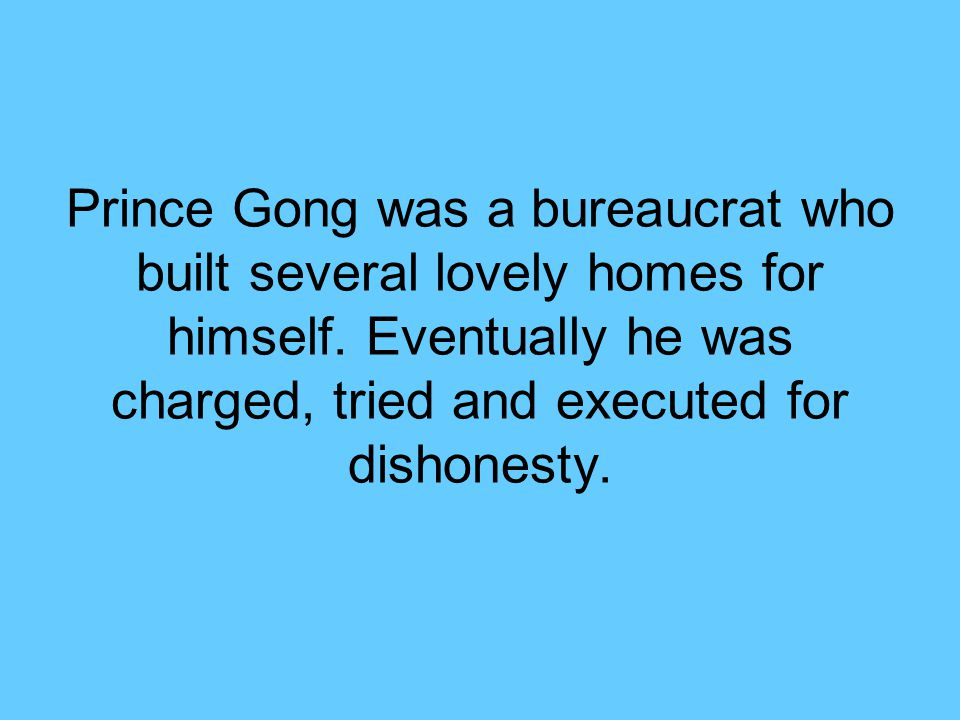Prince Gong was a bureaucrat who built several lovely homes for himself.