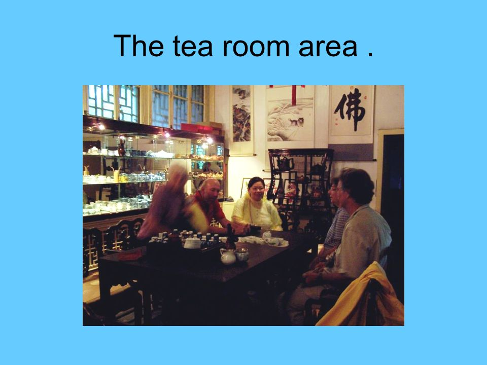The tea room area.