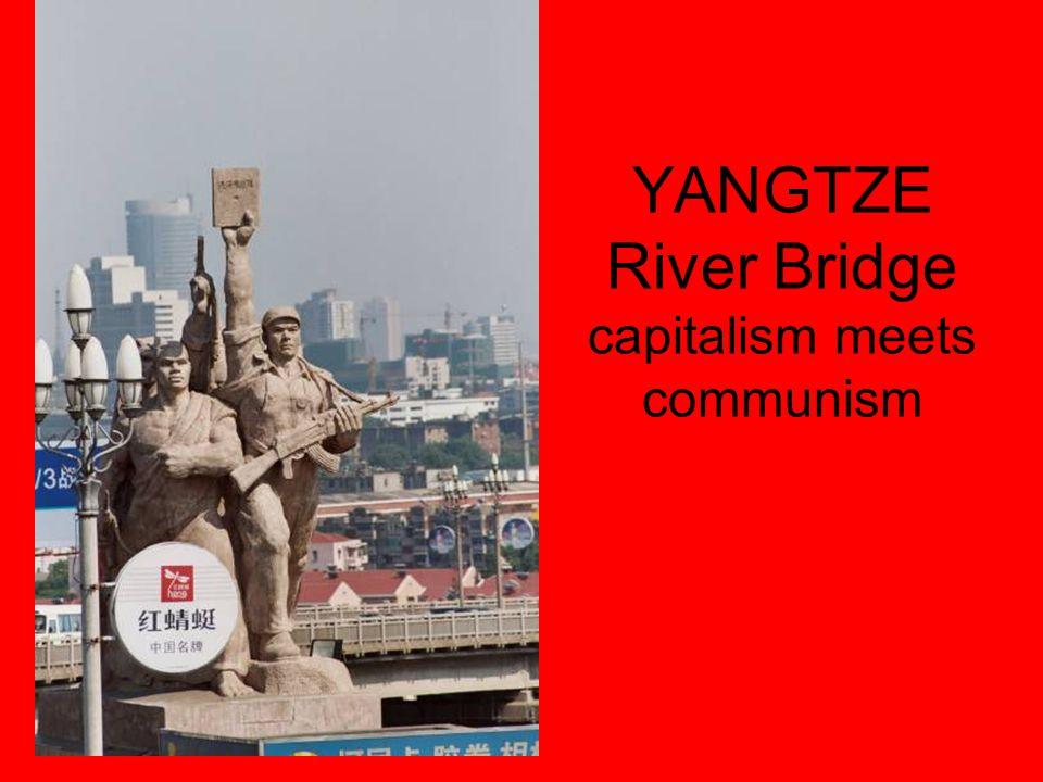 YANGTZE River Bridge capitalism meets communism