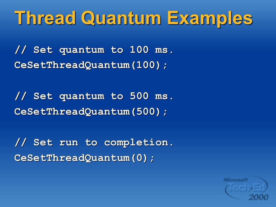 Thread Quantum Examples // Set quantum to 100 ms.