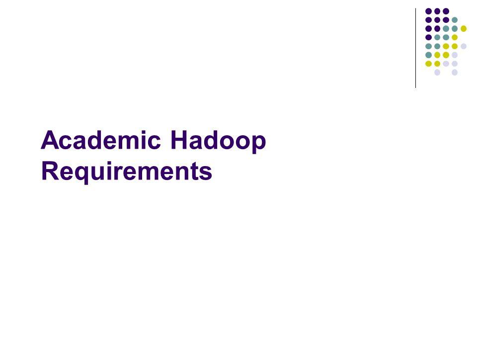 Academic Hadoop Requirements