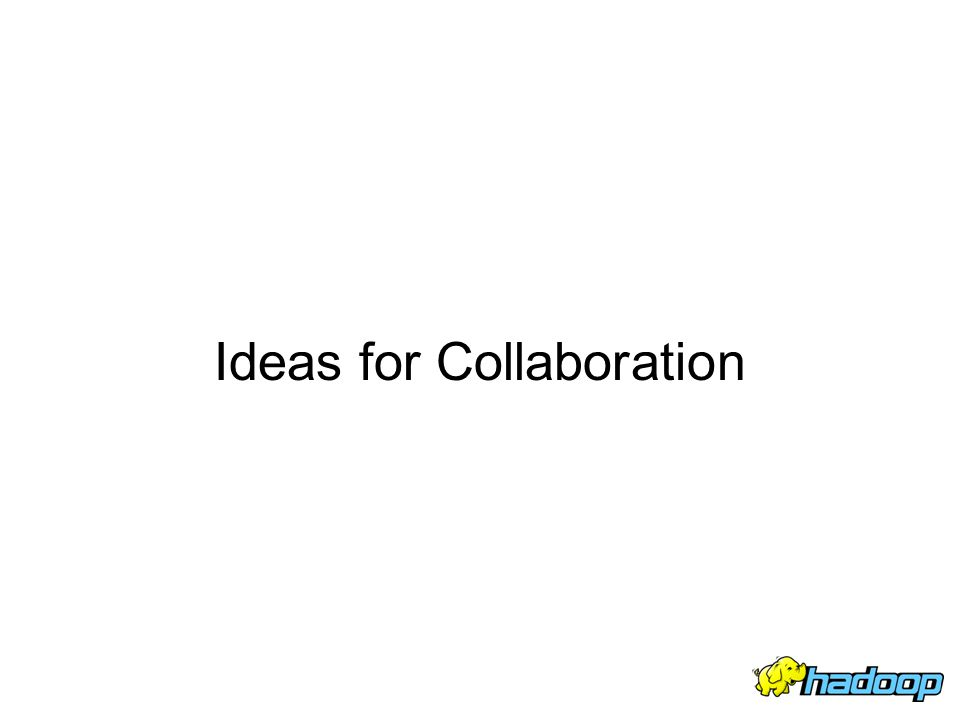 Ideas for Collaboration