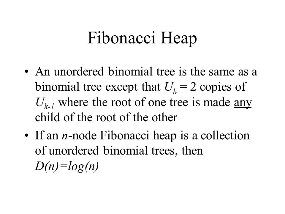 Fibonacci Heaps Called a lazy data structure Key idea: Delay work for as long as possible
