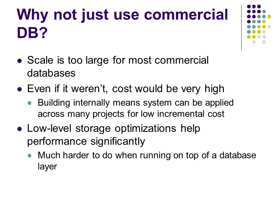 Why not just use commercial DB.