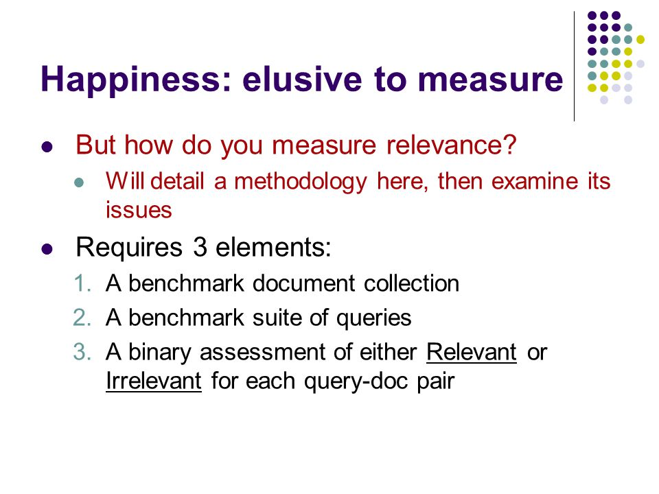 Happiness: elusive to measure But how do you measure relevance.