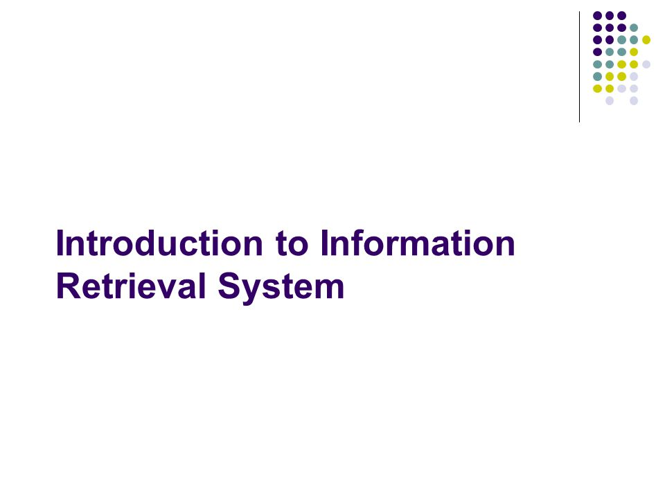 Introduction to Information Retrieval System