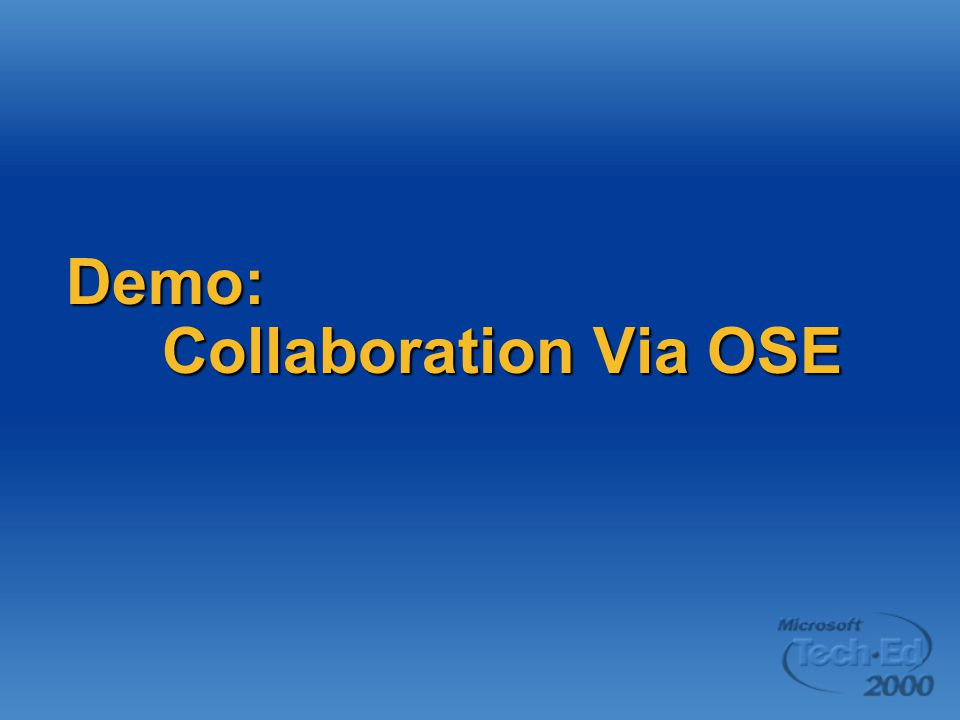 Demo: Collaboration Via OSE