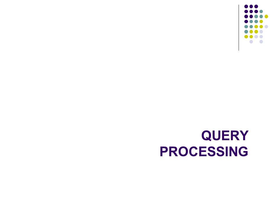 QUERY PROCESSING 22