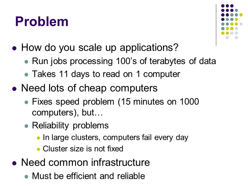 Problem How do you scale up applications.