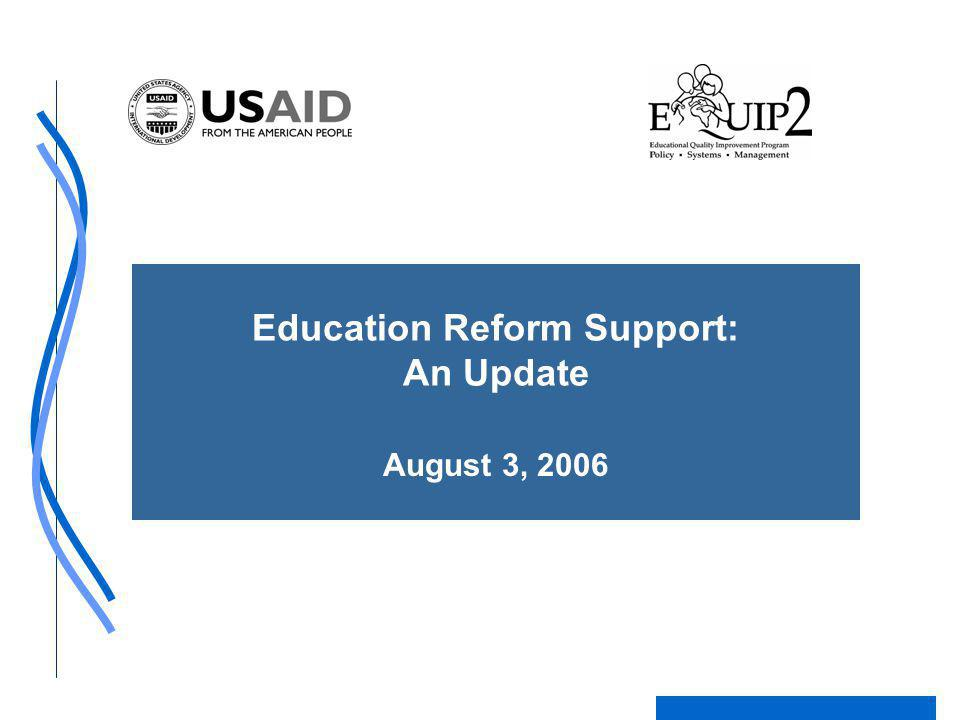Education Reform Support: An Update August 3, 2006