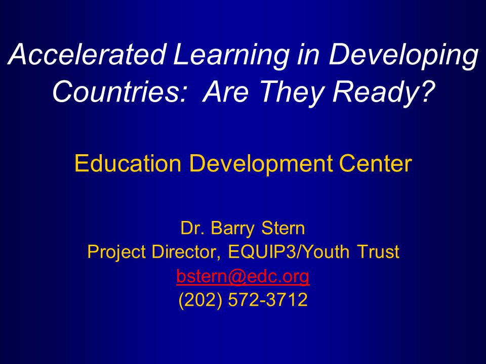 Accelerated Learning in Developing Countries: Are They Ready.