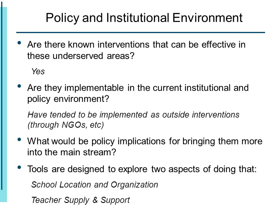 Policy and Institutional Environment Are there known interventions that can be effective in these underserved areas.